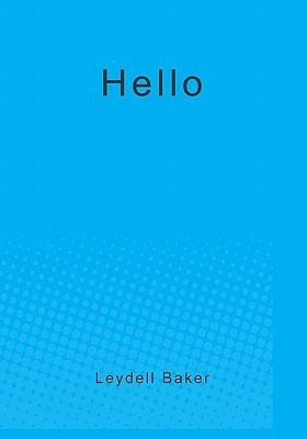 Hello  by  Leydell Baker