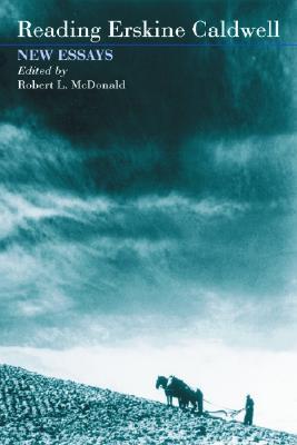 Reading Erskine Caldwell: New Essays  by  Robert L. McDonald