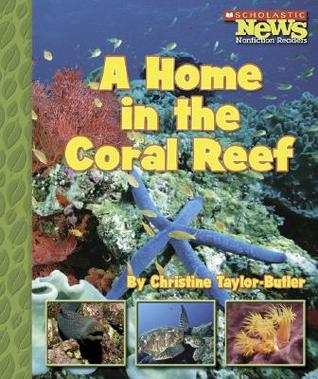 A Home in the Coral Reef  by  Christine Taylor-Butler