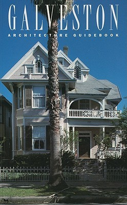 Galveston Architecture Guidebook  by  Ellen Beasley