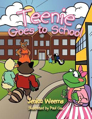 Teenie Goes to School Jenica Weems