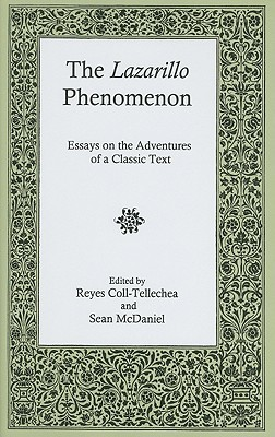 The Lazarillo Phenomenon: Essays on the Adventures of a Classic Text Reyes Coll-Tellechea