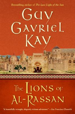 Five-star archives: 'The Lions of al-Rassan' by Guy Gavriel Kay