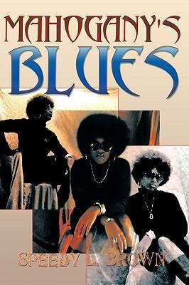 Mahoganys Blues Speedy L. Brown