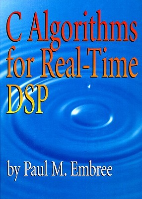 C Algorithms for Real-Time DSP Paul Embree