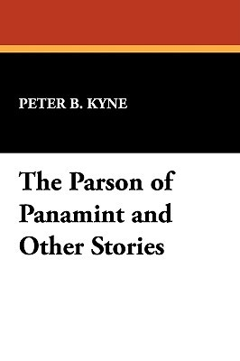 The Parson of Panamint and Other Stories  by  Peter B. Kyne