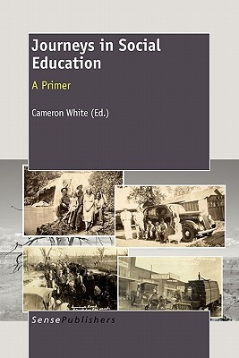 Journeys in Social Education: A Primer  by  Cameron White