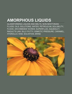 Amorphous Liquids: Superfluid, Melting, Supercritical Fluid, Gustav Lorentzen Books LLC