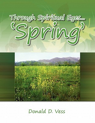 Through Spiritual Eyes.Spring Donald D. Vess