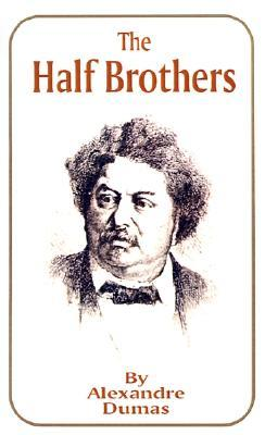 The Half Brothers  by  Alexandre Dumas