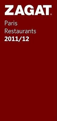 Paris Restaurants 2011/12  by  Zagat Survey