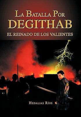La Batalla Por Degithab  by  Hedalias R. Os
