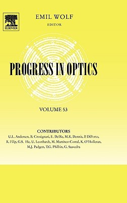 Progress In Optics, Volume 53 Emil Wolf