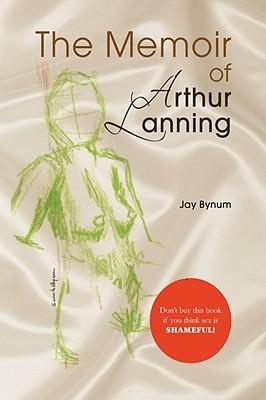 The Memoir of Arthur Lanning Jay Bynum