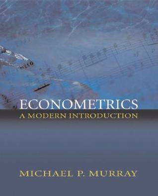 Econometrics: A Modern Introduction  by  Michael P. Murray