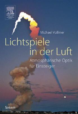 Lichtspiele In der Luft: Atmospharische Optik Fur Einsteiger Michael Vollmer