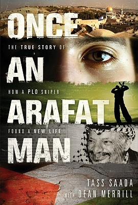 Once an Arafat Man: The True Story of How a PLO Sniper Found a New Life (2008)