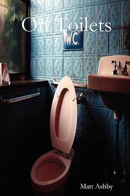 On Toilets Matt Ashby
