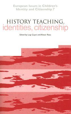 History Teaching, Identities and Citizenship Luigi Cajani