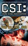 The Killing Jar (CSI: Crime Scene Investigation, #13)