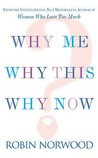 Why Me, Why This, Why Now?: A Guide to Answering Life's Toughest Questions