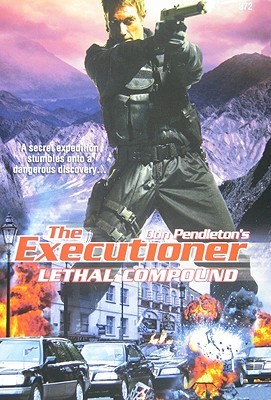 Lethal Compound (Mack Bolan The Executioner, #372) Chuck Rogers