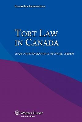 Tort Law in Canada  by  Jean-Louis Baudouin