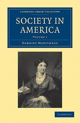 Society in America 3 Volume Paperback Set Harriet Martineau