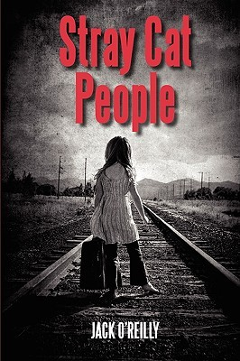 Stray Cat People Stray Cat People  by  Jack OReilly