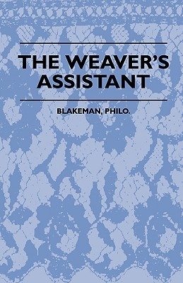 The Weavers Assistant  by  Philo Blakeman