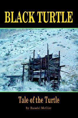 Black Turtle: Tale of the Turtle  by  Randel W. McGirr