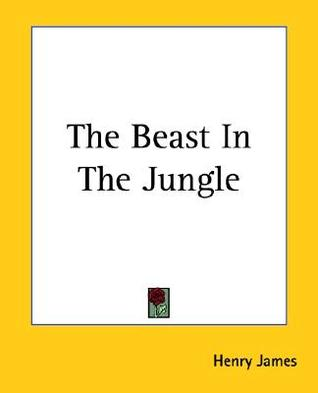 a literary analysis of the beast in the jungle The beast in the jungle: character profiles, free study guides and book notes  including comprehensive chapter analysis, complete summary analysis, author.
