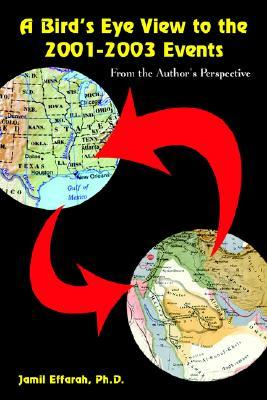 A Birds Eye View to the 2001-2003 Events: From the Authors Perspective  by  Jamil E. Effarah