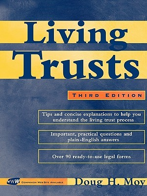 Living Trusts, 3rd Edition Doug H. Moy
