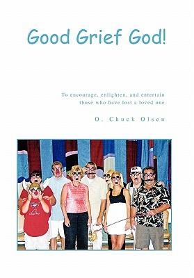 Good Grief God!  by  Ott Olsen