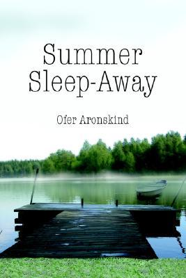 Summer Sleep-Away by Ofer Aronskind