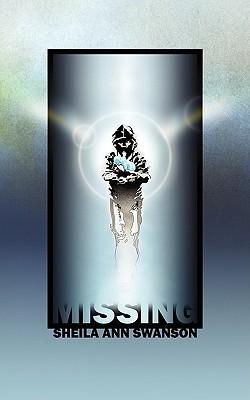 Missing  by  Sheila Ann Swanson