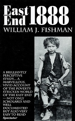 East End 1888 William J. Fishman