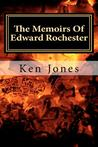 The Memoirs of Edward Rochester: Imagine Jane Eyre Was Written by Edward Rochester