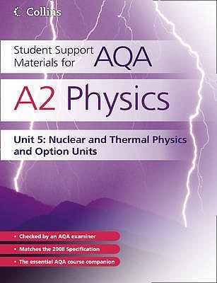 A2 Physics Unit 5: Nuclear, Thermal Physics and Option Units Dave Kelly