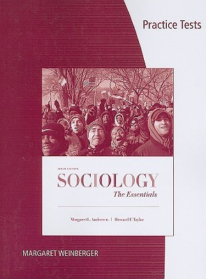 Practice Tests for Sociology: The Essentials  by  Margaret L. Andersen