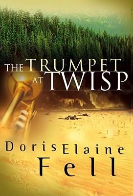 The Trumpet at Twisp Doris Elaine Fell