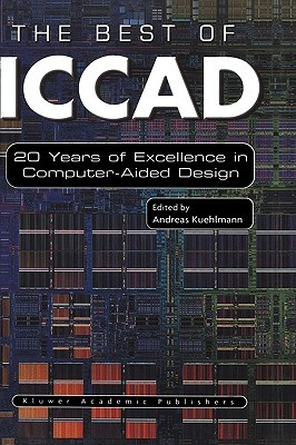 The Best of Iccad: 20 Years of Excellence in Computer-Aided Design  by  Andreas Kuehlmann