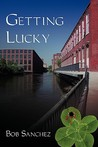 Getting Lucky by Bob Sanchez