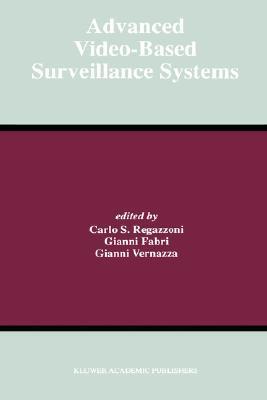 Advanced Video-Based Surveillance Systems  by  Carlo S. Regazzoni