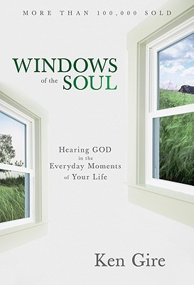 Windows of the soul experiencing god in new ways by ken for Window quotes goodreads