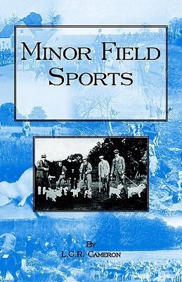Minor Field Sports  by  L.C.R. Cameron