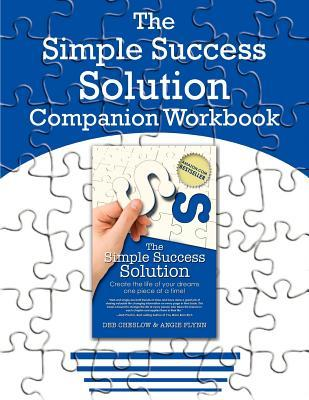 The Simple Success Solution Companion Workbook  by  Deb Cheslow