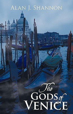 The Gods of Venice  by  Alan J. Shannon