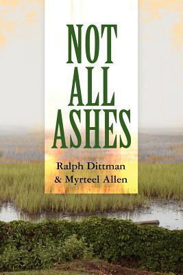 Not All Ashes  by  Myrteel Allen